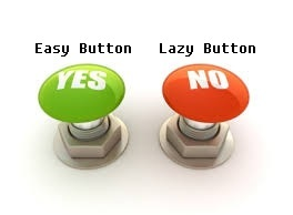 Yes is Easy Button, No is Lazy Button